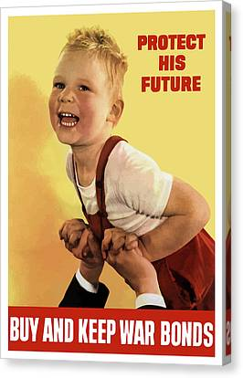 Protect His Future Buy War Bonds Canvas Print by War Is Hell Store