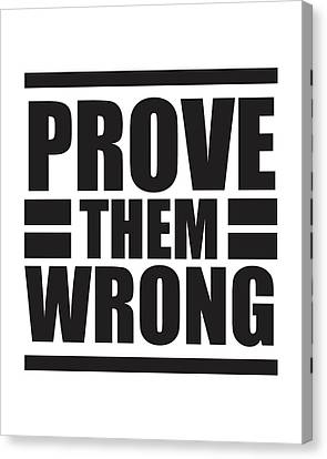 Prove Them Wrong - Motivational Quote Print Canvas Print