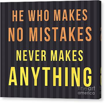 Proverb - He Who Makes No Mistake Canvas Print