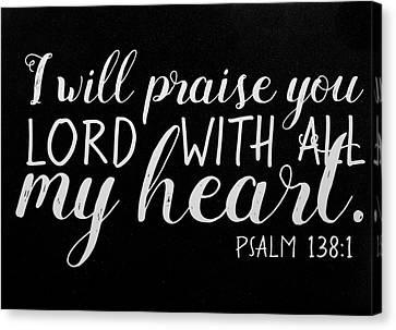 Psalm 138 1 Scripture Verses Bible Art Canvas Print by Reid Callaway