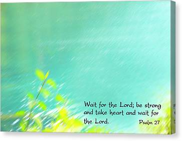Psalm 27 Canvas Print by Catherine Alfidi