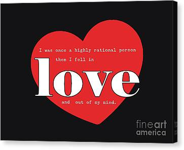 Rational Canvas Print - Rational Until Love by Liesl Marelli