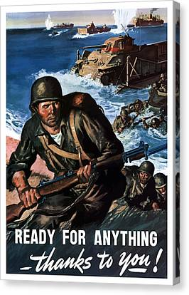 Ready For Anything - Thanks To You Canvas Print by War Is Hell Store