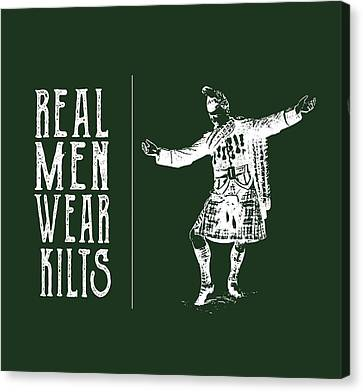 Canvas Print featuring the digital art Real Men Wear Kilts by Heather Applegate