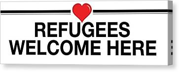 Refugees Welcome Here Canvas Print by Greg Slocum