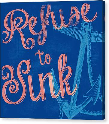 Refuse To Sink Blue Canvas Print by Brandi Fitzgerald