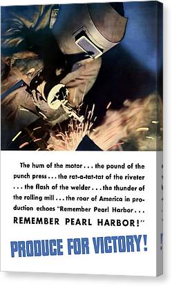 Produce Canvas Print - Remember Pearl Harbor - Produce For Victory by War Is Hell Store