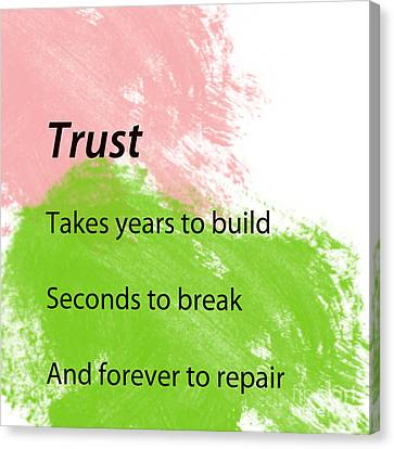 Reminders- Trust Canvas Print by Trilby Cole