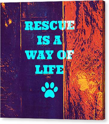 Rescue Is A Way Of Life 2 Canvas Print