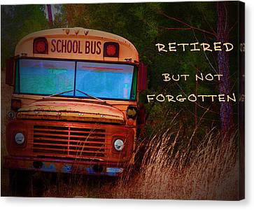 Retired But Not Forgotten Canvas Print
