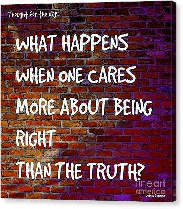 Right V Truth - On The Wall Canvas Print by Leanne Seymour