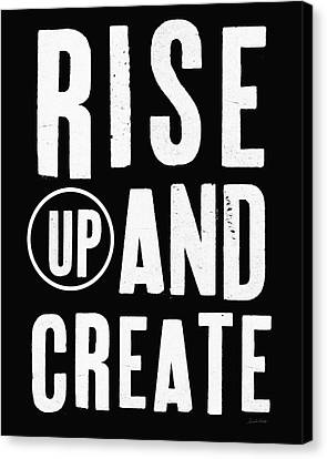 Rise Up And Create- Art By Linda Woods Canvas Print by Linda Woods