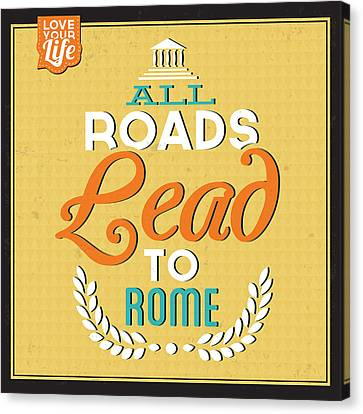 Roads To Rome Canvas Print by Naxart Studio