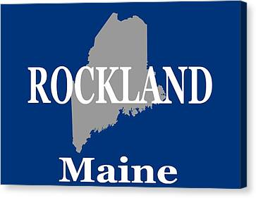 Canvas Print featuring the photograph Rockalnd Maine State City And Town Pride  by Keith Webber Jr