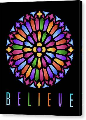 Rose Window Believe Canvas Print by David Griffith