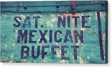 Saturday Nite Mexican Buffet Canvas Print by Toni Hopper