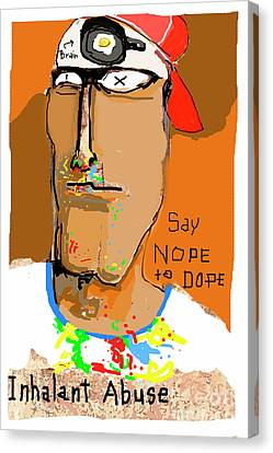 Canvas Print featuring the photograph Say Nope To Dope by Joe Jake Pratt