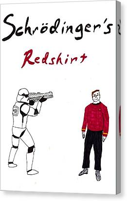 Schrodingers Redshirt Canvas Print by David S Reynolds