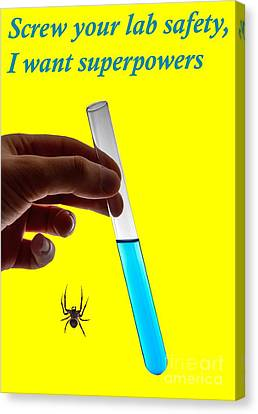 Screw Your Lab Safety, I Want Superpowers  Canvas Print by Ilan Rosen
