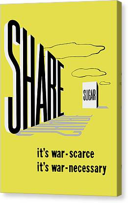Share Sugar - It's War Scarce Canvas Print by War Is Hell Store