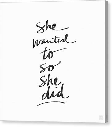 She Wanted To So She Did- Art By Linda Woods Canvas Print