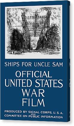Ships For Uncle Sam - Ww1 Canvas Print by War Is Hell Store