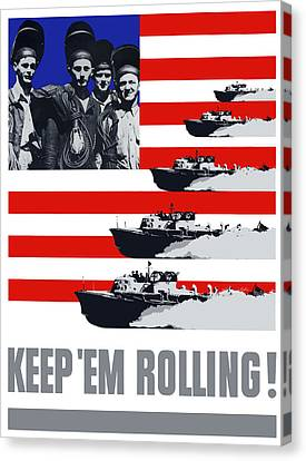 Navy Canvas Print - Ships -- Keep 'em Rolling by War Is Hell Store