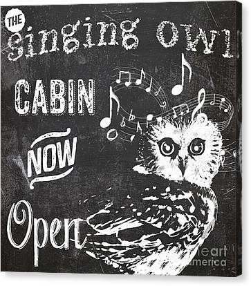 Singing Owl Cabin Rustic Sign Canvas Print by Mindy Sommers