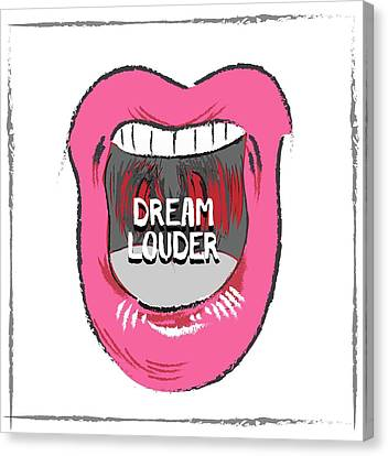 Dream Louder Canvas Print