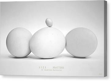 Size Matters Canvas Print by Martina  Rathgens