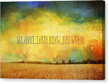 Sky Above Earth Below Fire Within Quote Farmland Landscape Canvas Print