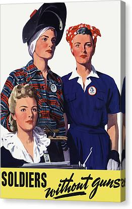 Soldiers Without Guns - Women War Workers - Ww2  Canvas Print by War Is Hell Store