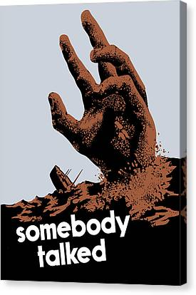 Somebody Talked - Ww2 Canvas Print by War Is Hell Store