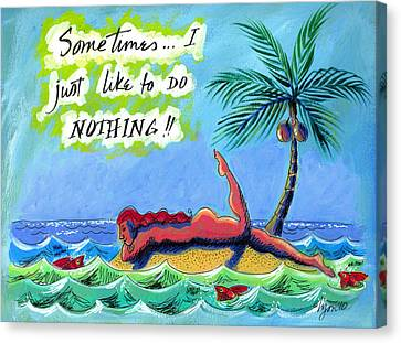 Sometimes I Just Like To Do Nothing Painting 43 Canvas Print by Angela Treat Lyon