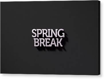 Spring Break Text On Black Canvas Print by Allan Swart