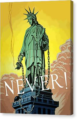 Statue Of Liberty In Chains -- Never Canvas Print by War Is Hell Store