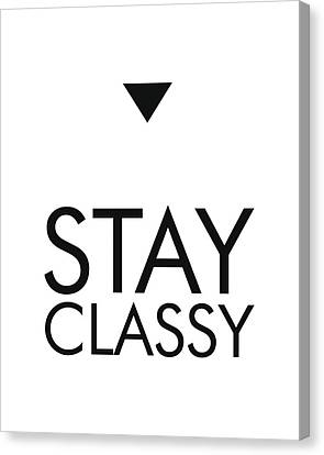 Stay Classy Quote Print Canvas Print