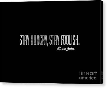 Stay Hungry Stay Foolish Steve Jobs Tee Canvas Print by Edward Fielding