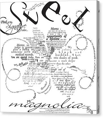 Steel Magnolia Quotes Canvas Print by Jennifer Westlake