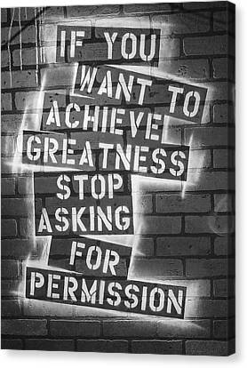 Stop Asking For Permission Bw Canvas Print by Melissa Smith