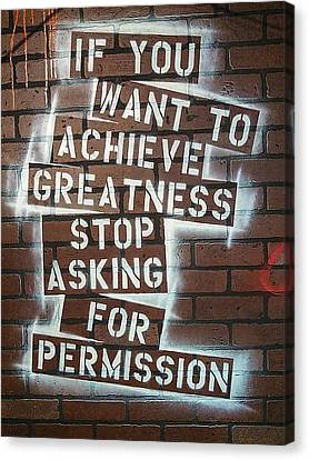 Sign Canvas Print - Stop Asking For Permission by Melissa Smith