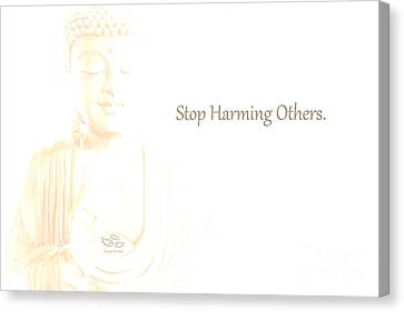 Stop Harming Others Canvas Print