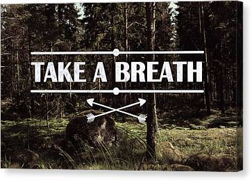 Breath Canvas Print - Take A Breath by Nicklas Gustafsson
