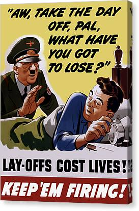 Take The Day Off Pal - Ww2 Canvas Print by War Is Hell Store