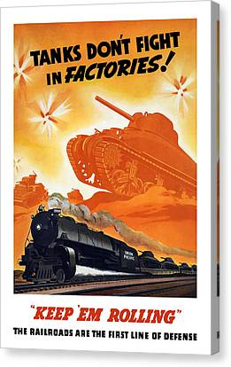 Tanks Don't Fight In Factories Canvas Print by War Is Hell Store
