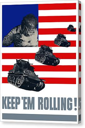 Tanks -- Keep 'em Rolling Canvas Print by War Is Hell Store