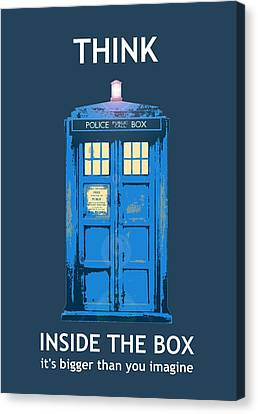 Tardis - Think Inside The Box Canvas Print by Richard Reeve