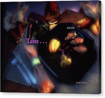 Taste . . . Savor Canvas Print by Jack Eadon