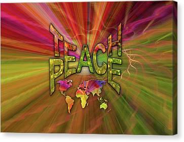 Teach Peace Canvas Print by Nadine May