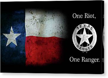 Texas Rangers Motto - One Riot, One Ranger  2 Canvas Print by Daniel Hagerman